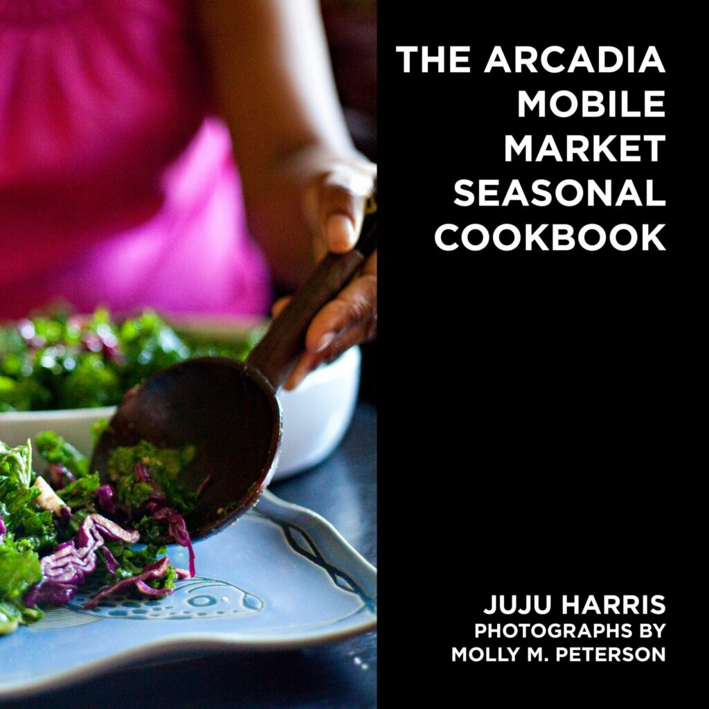 The Arcadia Mobile Market Seasonal Cookbook