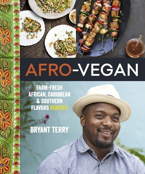 Afro-Vegan: Farm-Fresh African, Caribbean, & Southern Flavors Remixed