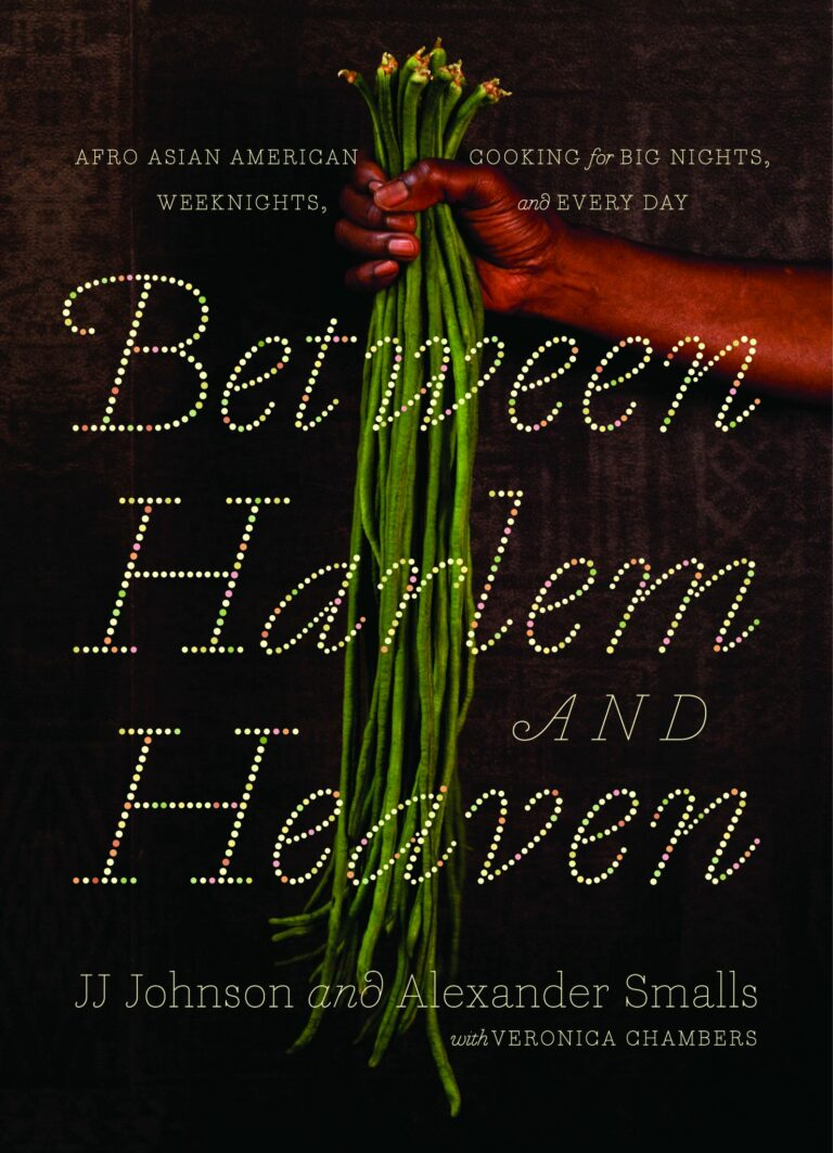 Between Harlem and Heaven: Afro-Asian American Cooking for Big Nights, Weeknights and Every Day